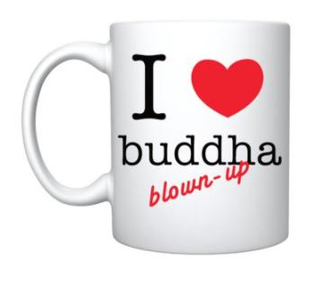 Mug- 'I love buddha blown up'