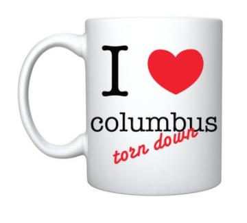 Mug- 'I love columbus torn down'