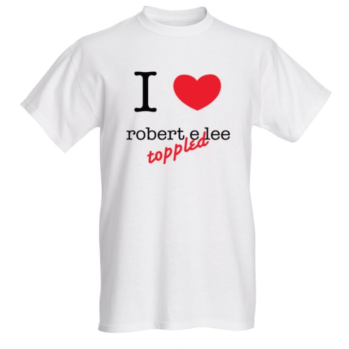 I love t-shirt-robert e lee toppled