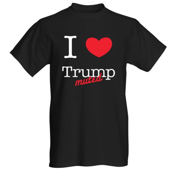 I love t-shirt-trump muted